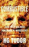 COMBUSTIBLE ¿Qué es lo que hace funcionar al narcisista?