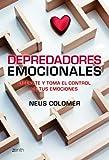 Depredadores emocionales: Libérate y toma el control de tus emociones